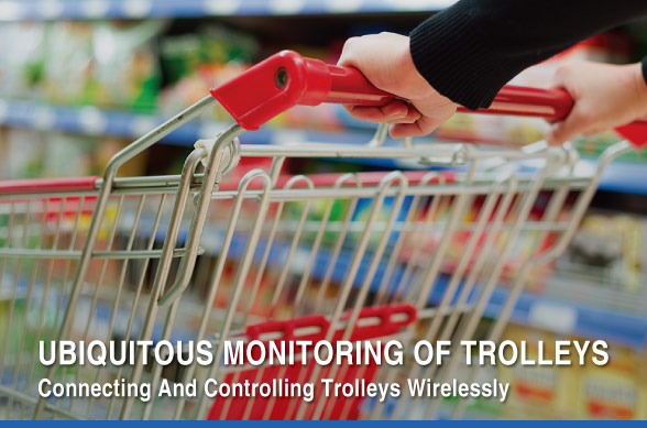 UBIQUITOUS MONITORING OF TROLLEYS